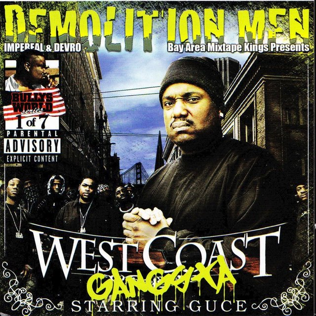 Demolition Men Present : West Coast Gangsta Starring Guce
