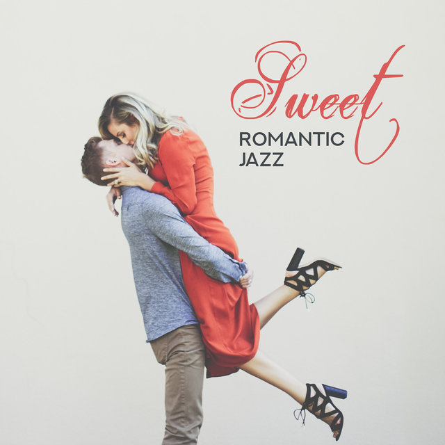 Sweet Romantic Jazz – Sexy Jazz, Deep Vibes, Making Love, Sensual Music for Sex, Erotic Melodies for Lovers, Jazz Lounge