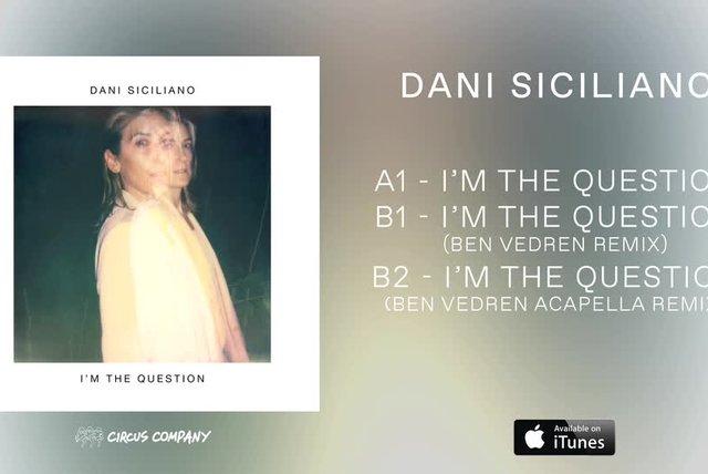 Watch Dani Siciliano - I'm The Question - (Ben Vedren Acapella Remix