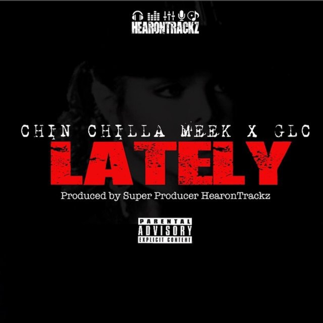 Lately (feat. Chin Chilla Meek & GLC)