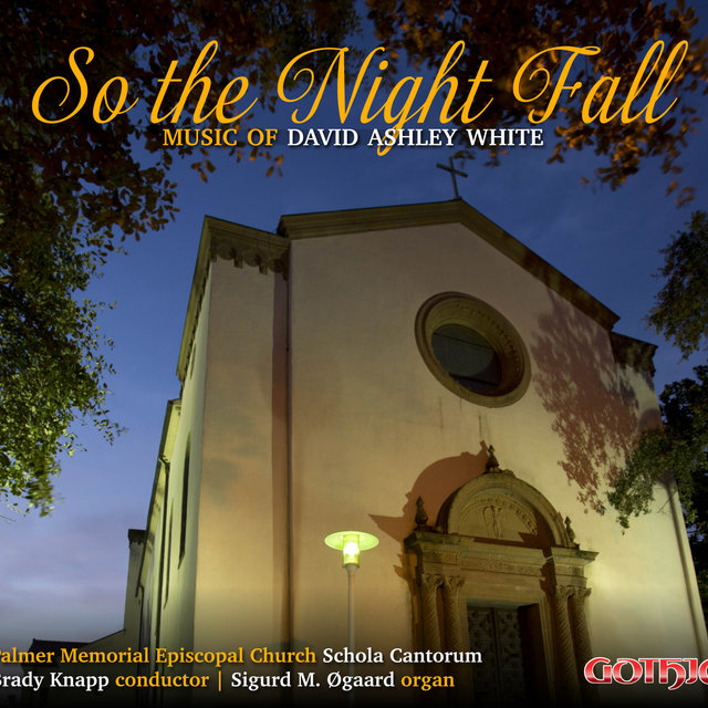 So the Night Fall: Music of David Ashley White