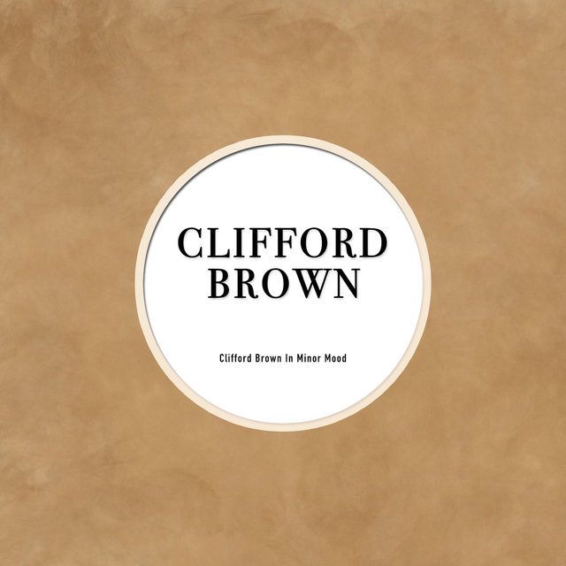 Clifford Brown In Minor Mood (Array)