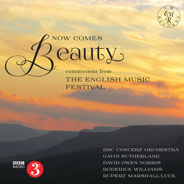 Now Comes Beauty (Commissions from the English Music Festival)