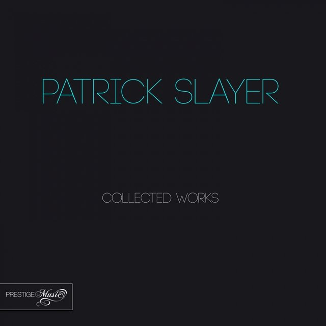 Patrick Slayer Collected Works