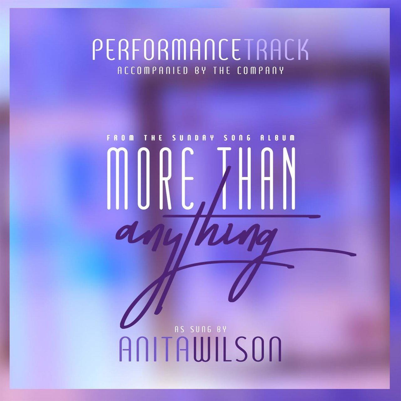 More Than Anything (Performance Track)