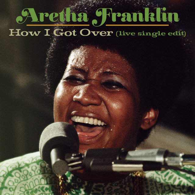How I Got Over (Live at New Temple Missionary Baptist Church, Los Angeles, January 13, 1972) [Single Edit]