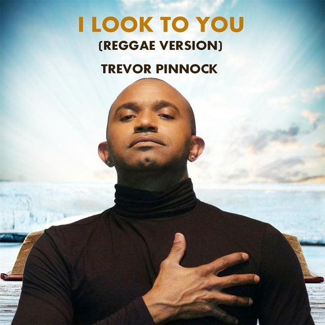 I Look to You (Reggae Version)