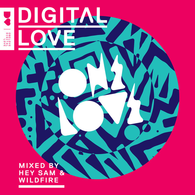 Onelove Digital Love (Mixed by Hey Sam & Wildfire)