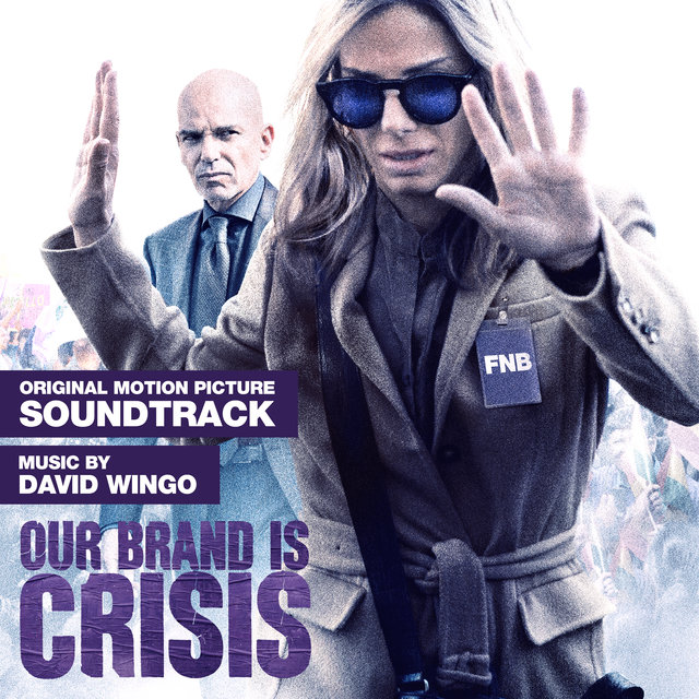 Our Brand Is Crisis (Original Motion Picture Soundtrack)