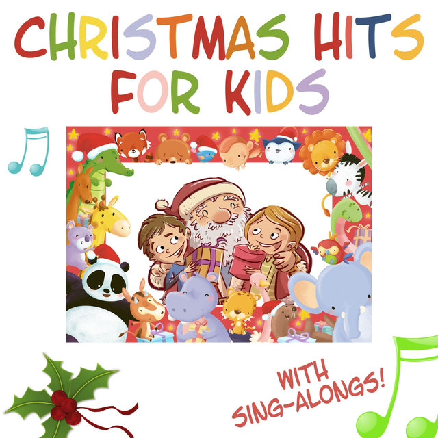 Christmas Hits for Kids - The Greatest Collection of Christmas Music for Kids (with Sing-Alongs!)