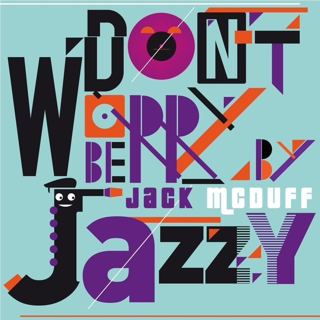 Don't Worry Be Jazzy By Jack McDuff