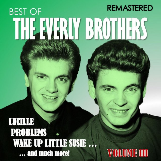 Best of The Everly Brothers, Vol. III (Remastered)