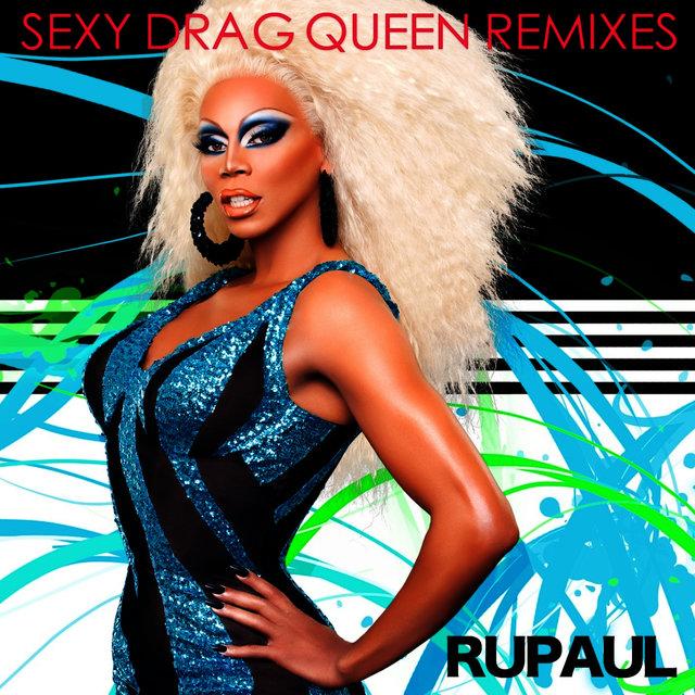 Sexy Drag Queen: Remixes