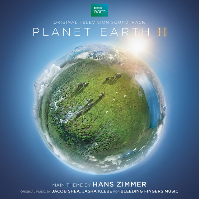 Planet Earth II (Original Television Soundtrack)