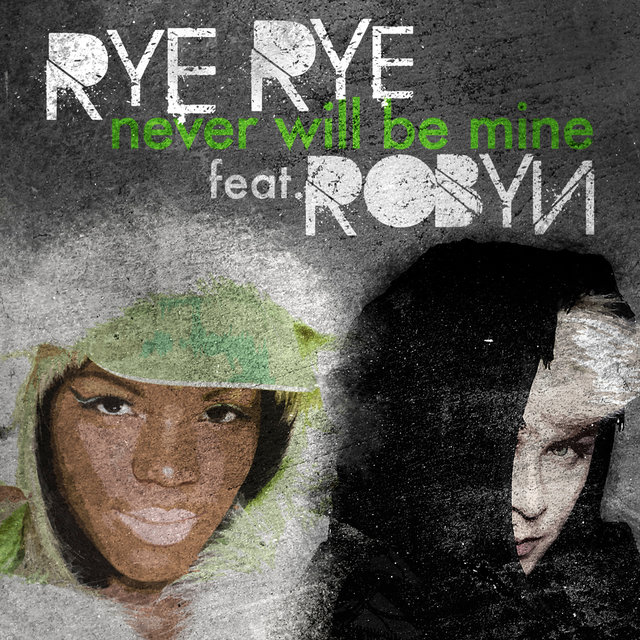 Never Will Be Mine (feat. Robyn)