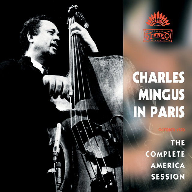 Charles Mingus In Paris - The Complete America Session