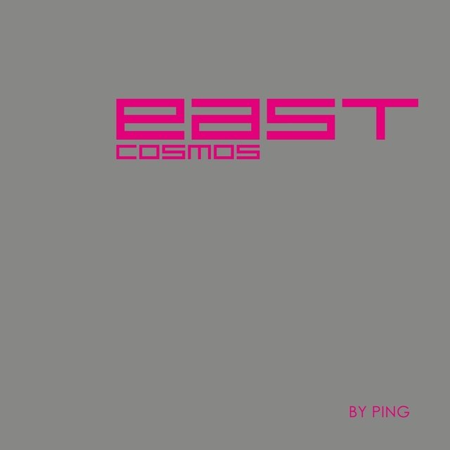 EAST COSMOS by Ping