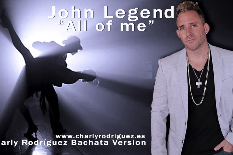 John legend - All of me (Charly Rodríguez Bachata version)