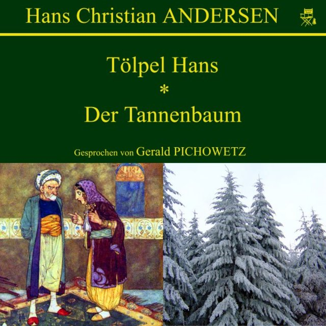 Andersen Der Tannenbaum.Listen To Tölpel Hans Der Tannenbaum By Hans Christian Andersen On