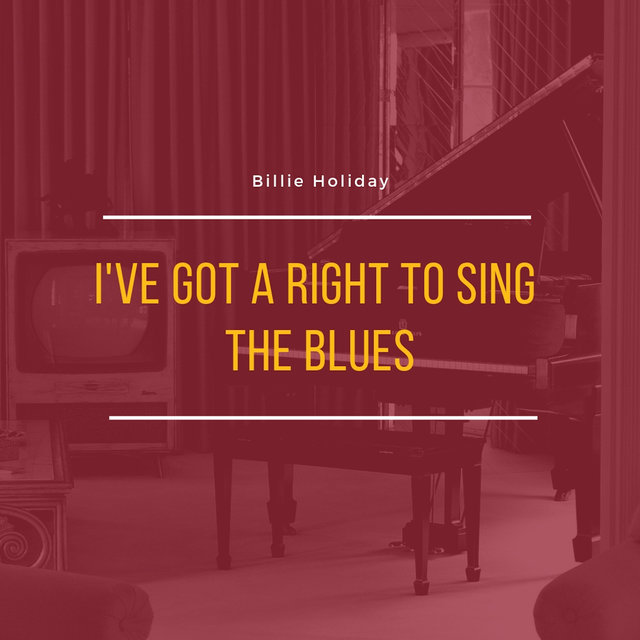 I've Got a Right to Sing the Blues