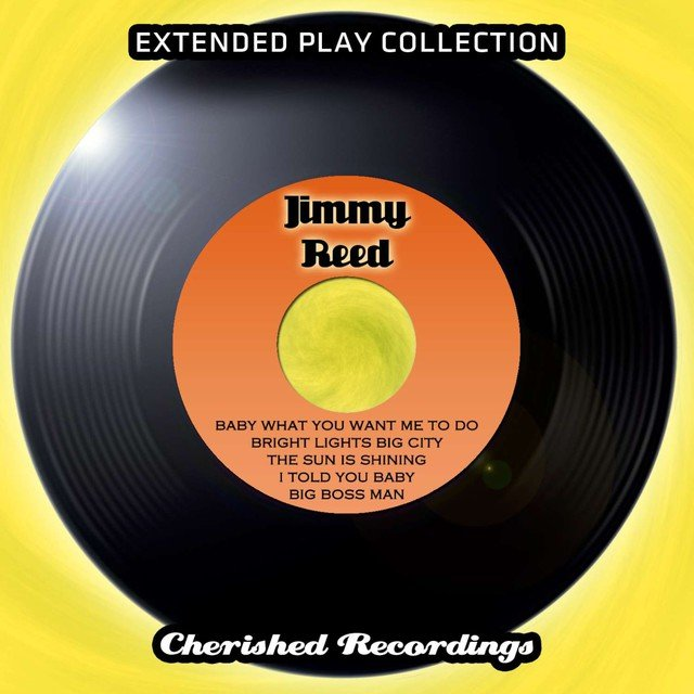 Jimmy Reed - The Extended Play Collection, Vol. 81