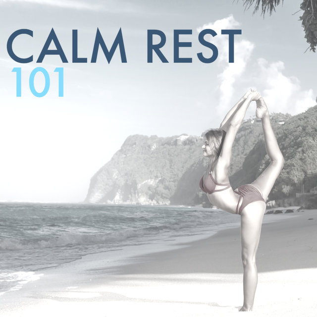 Calm Rest 101 - Energy Healing Songs for Emotional Stability, Tranquility & Total Relax