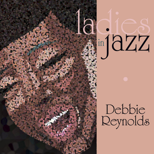 Ladies In Jazz - Debbie Reynolds