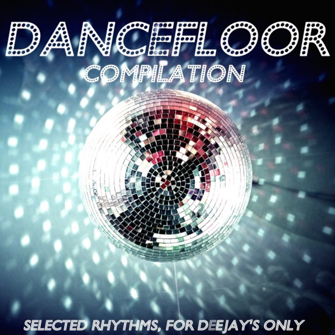 Dancefloor Compilation (Selected Rhythms, for Deejay's Only)