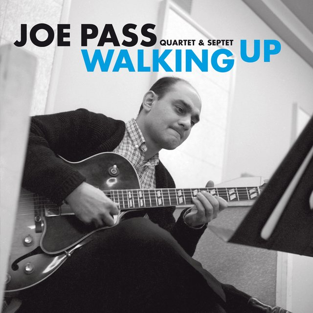 Joe Pass Quartet & Septet: Walking Up