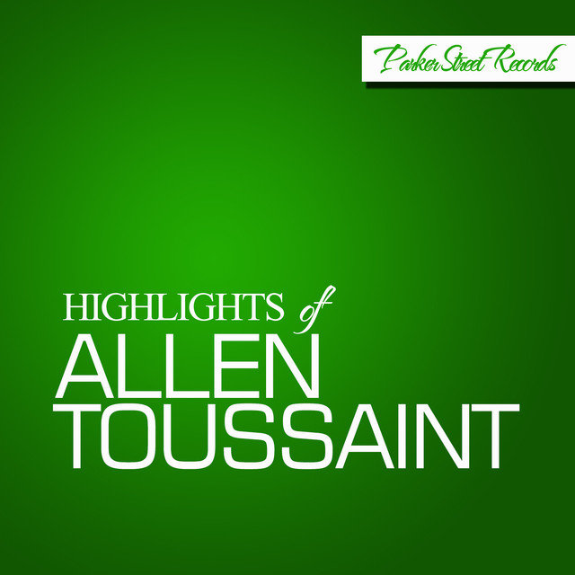 Highlights Of Allen Toussaint