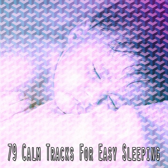 79 Calm Tracks for Easy Sleeping