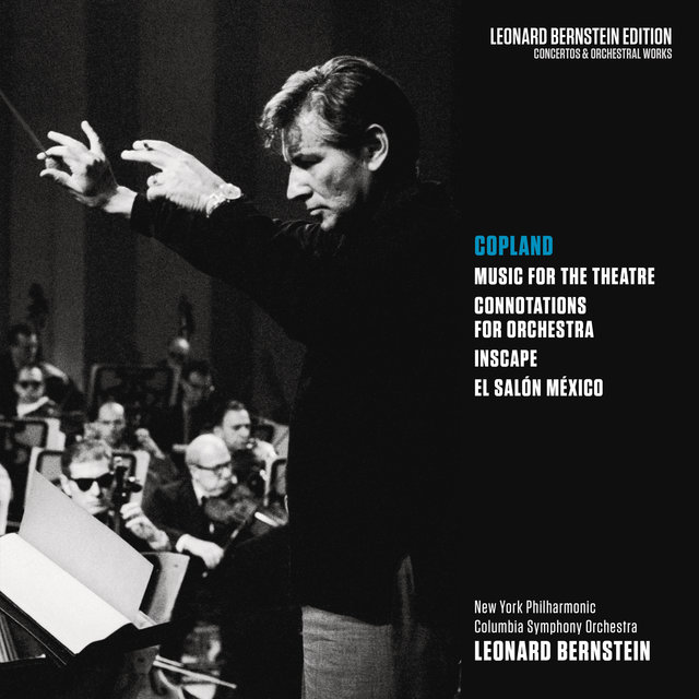 Copland: Music for the Theatre, Connotations for Orchestra, Inscape & El salón México