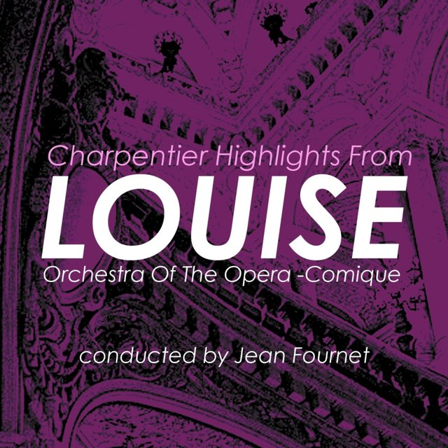 Charpentier: Highlights From Louise