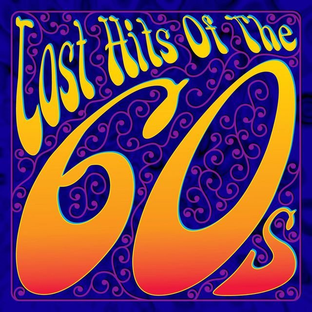 Lost Hits Of The 60's (All Original Artists & Versions)