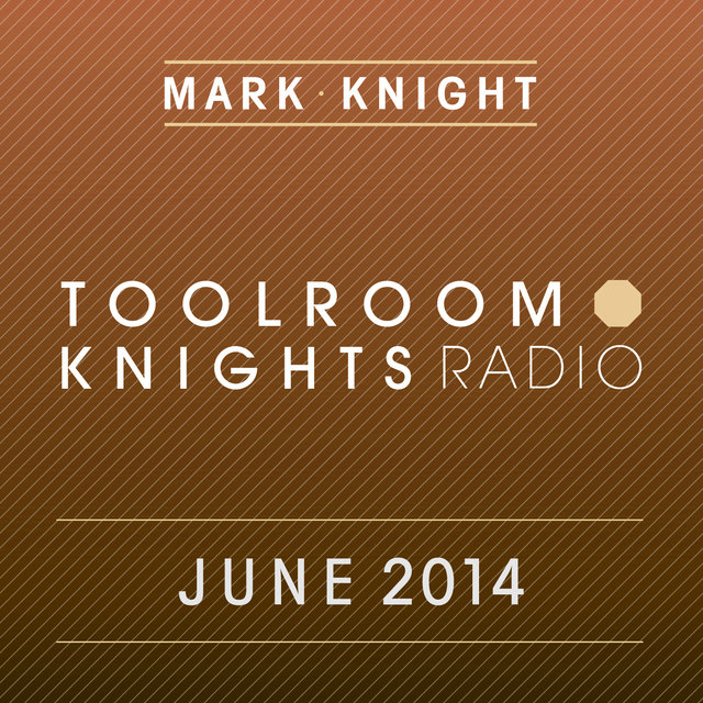Toolroom Knights Radio - June 2014