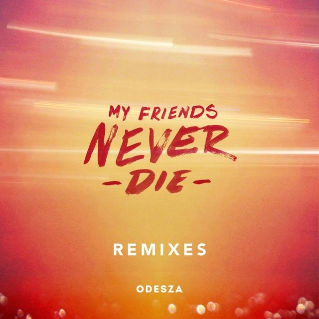 My Friends Never Die Remixes