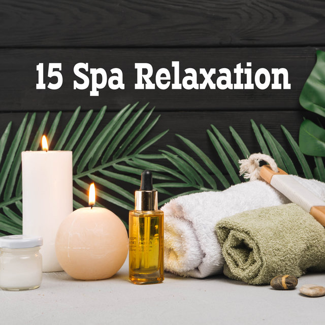 15 Spa Relaxation: Deep Rest, Relaxing Music Therapy, Reduce Stress, Massage Music, Lounge, Pure Zen, Relaxing Spa Music 2019, Meditation Therapy, Inner Bliss, Deep Harmony