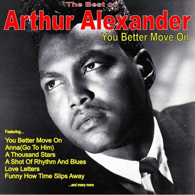 You Better Move On: The Very Best of Arthur Alexander