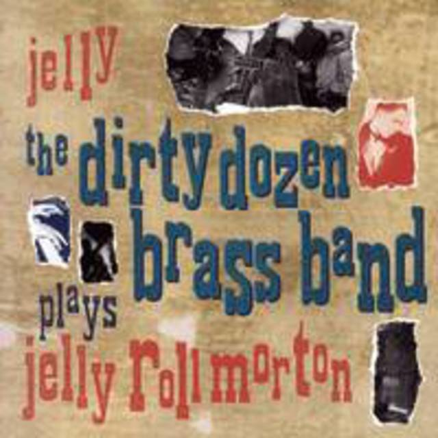 Jelly (The Dirty Dozen Brass Band Plays Jelly Roll Morton)