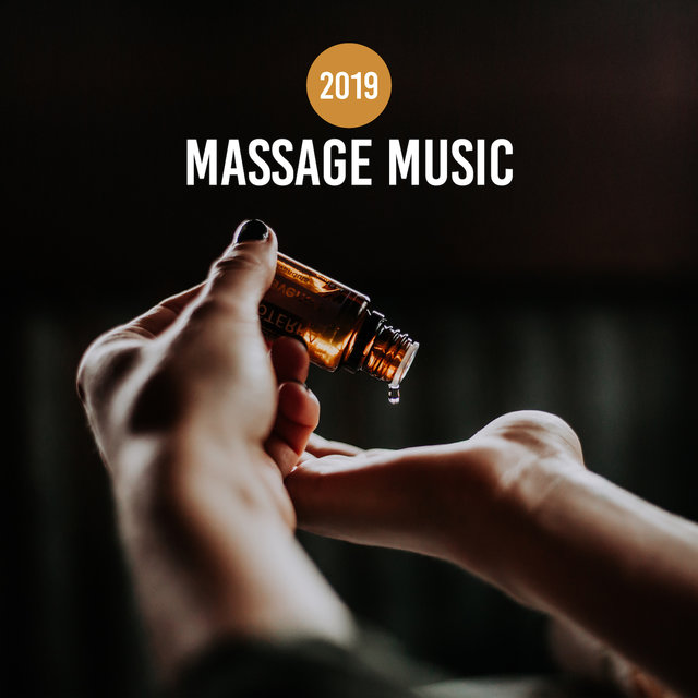 2019 Massage Music – Relaxing Music Therapy, Deep Harmony, Calming Sounds for Spa & Wellness, Stress Relief, Sleep Songs, Relax & Rest, Lounge