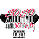 Without You (feat. AJ Tha King)