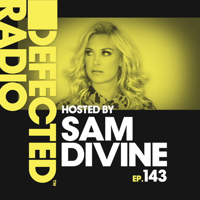 Defected Radio Episode 143 (hosted by Sam Divine)