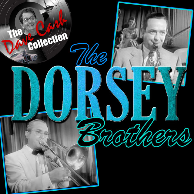 The Dorsey Brothers (The Dave Cash Collection)