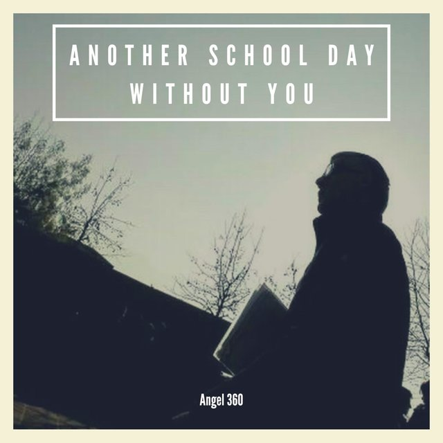 Another School Day Without You