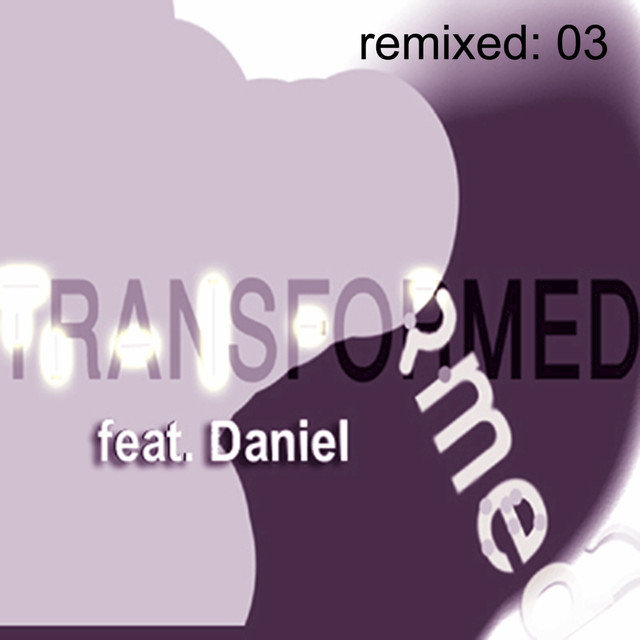 Transformed featuring Daniel: remixed 03