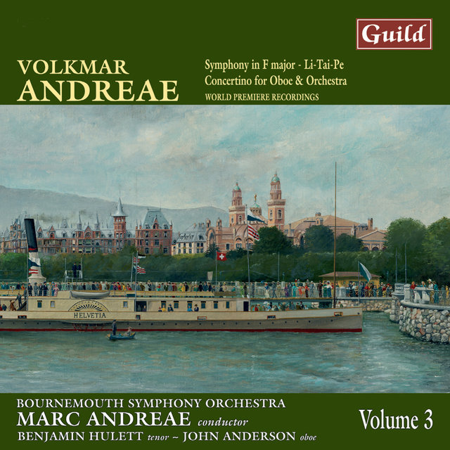 Andreae: Symphony in F Major, Li-Tai-Pe, Concertino for Oboe and Orchestra