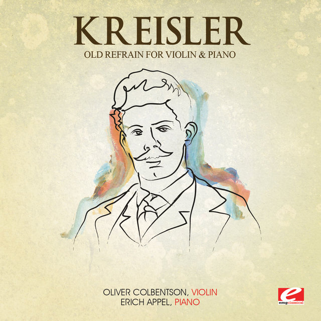 Kreisler: The Old Refrain for Violin and Piano (Digitally Remastered)