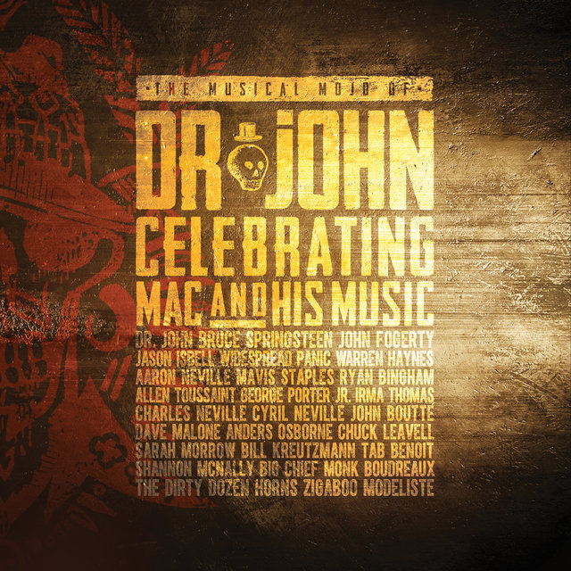 The Musical Mojo Of Dr. John: Celebrating Mac And His Music (Live)