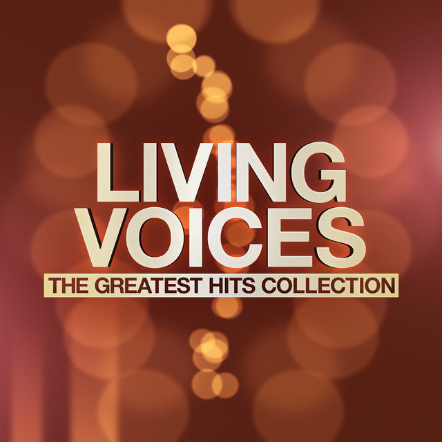Living Voices - The Greatest Hits Collection