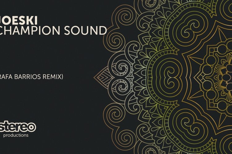 Joeski - Champion Sound - Rafa Barrios Remix